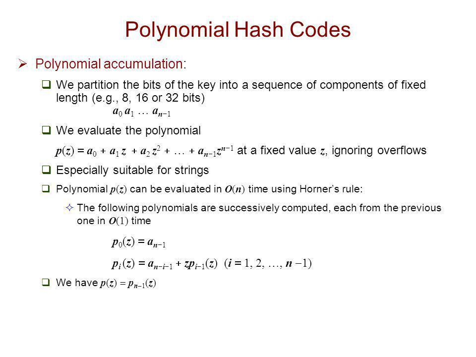 Polynomial Hash Codes Polynomial accumulation: