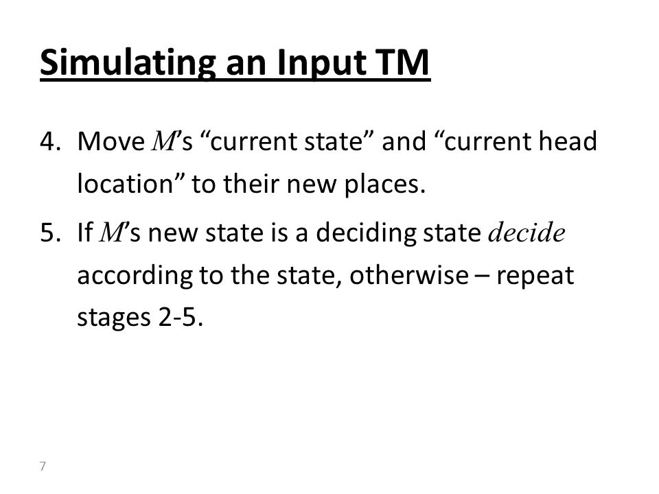 Simulating an Input TM Move M's current state and current head location to their new places.