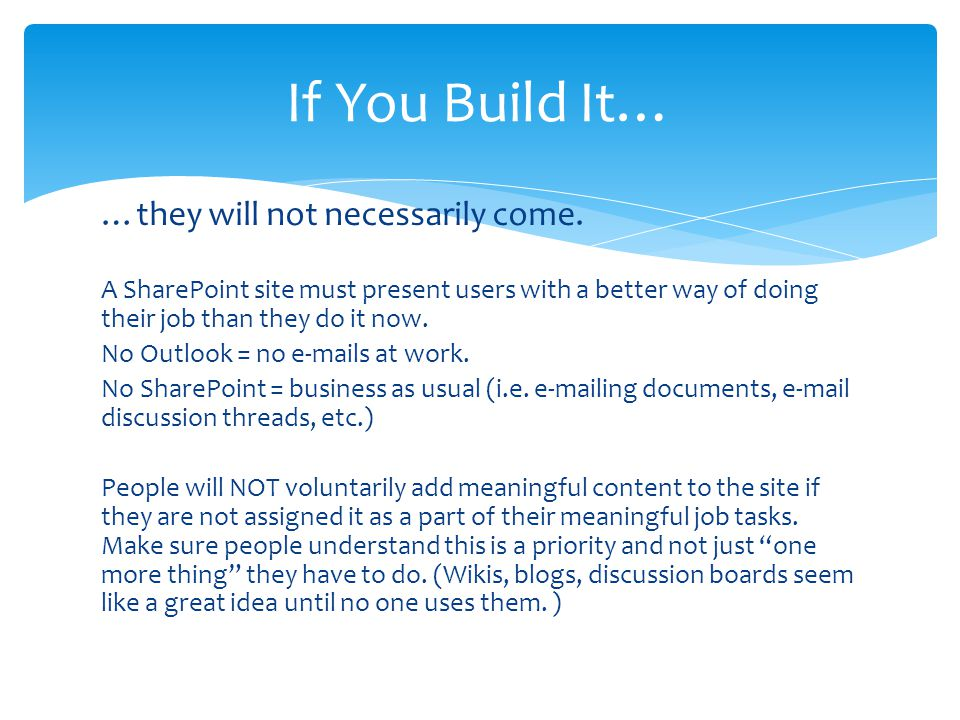 If You Build It… …they will not necessarily come.