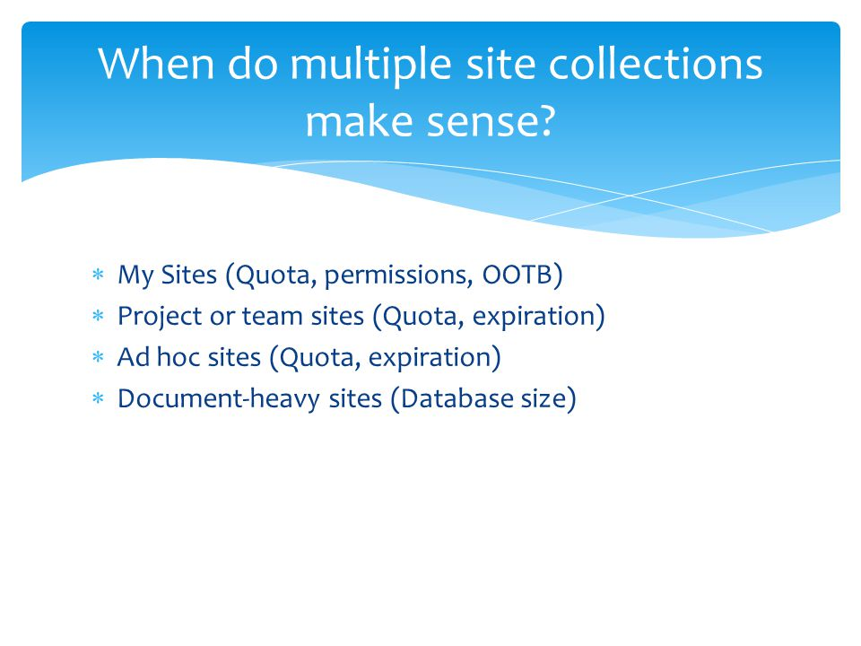 When do multiple site collections make sense