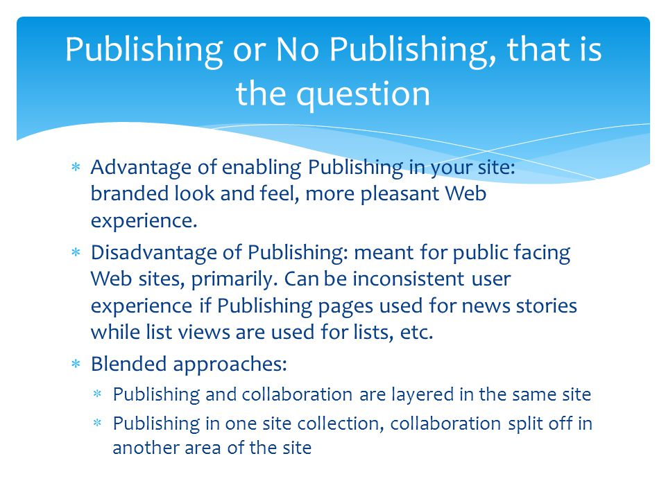 Publishing or No Publishing, that is the question
