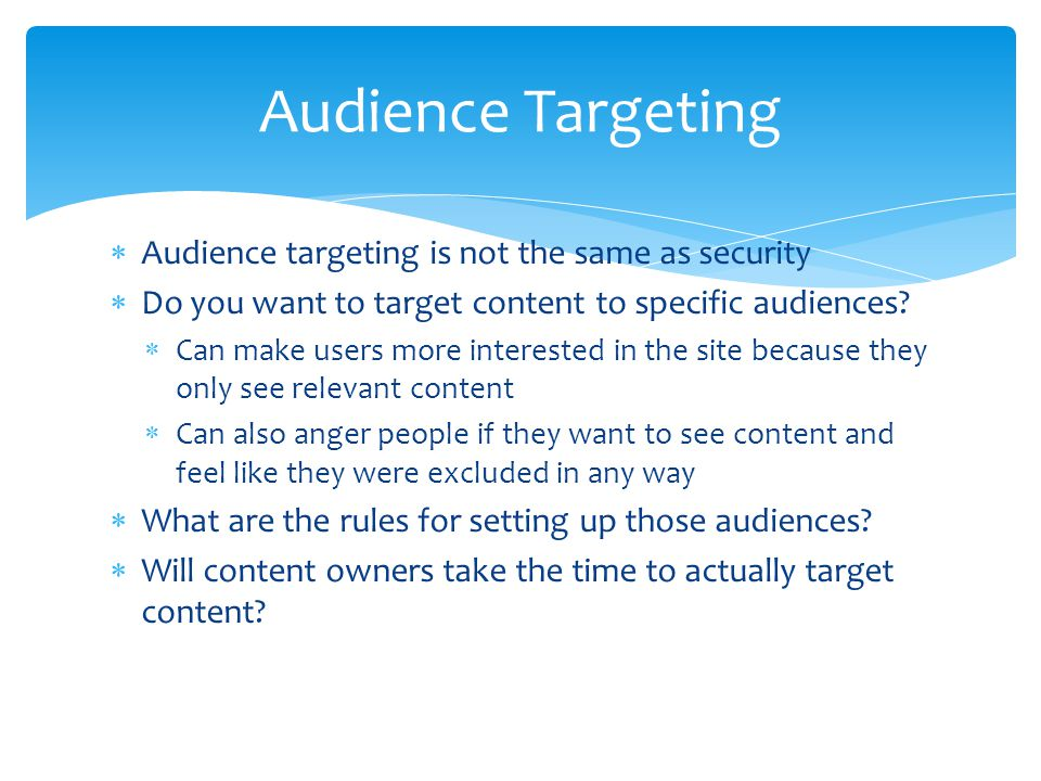 Audience Targeting Audience targeting is not the same as security