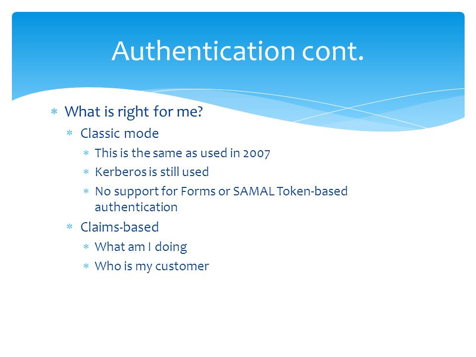 Authentication cont. What is right for me Classic mode Claims-based