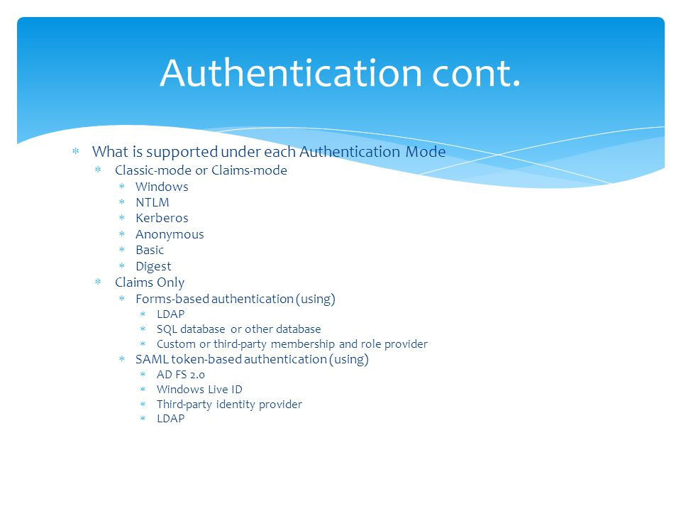 Authentication cont. What is supported under each Authentication Mode