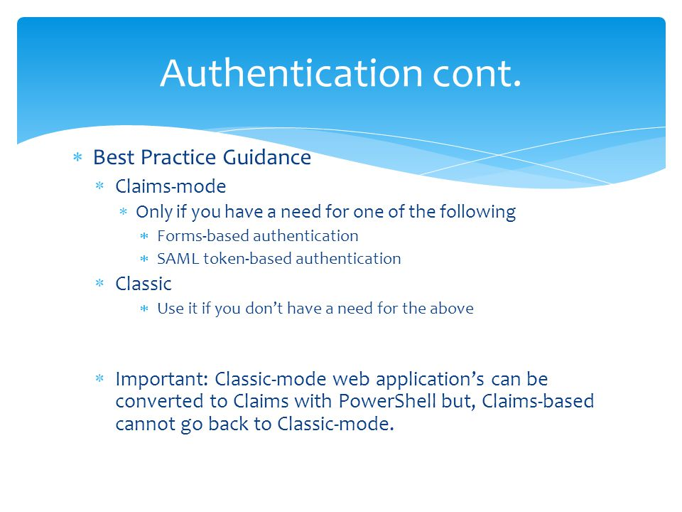 Authentication cont. Best Practice Guidance Claims-mode Classic