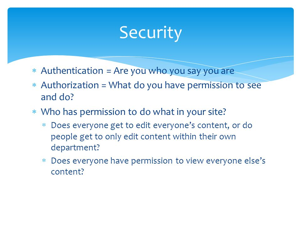Security Authentication = Are you who you say you are
