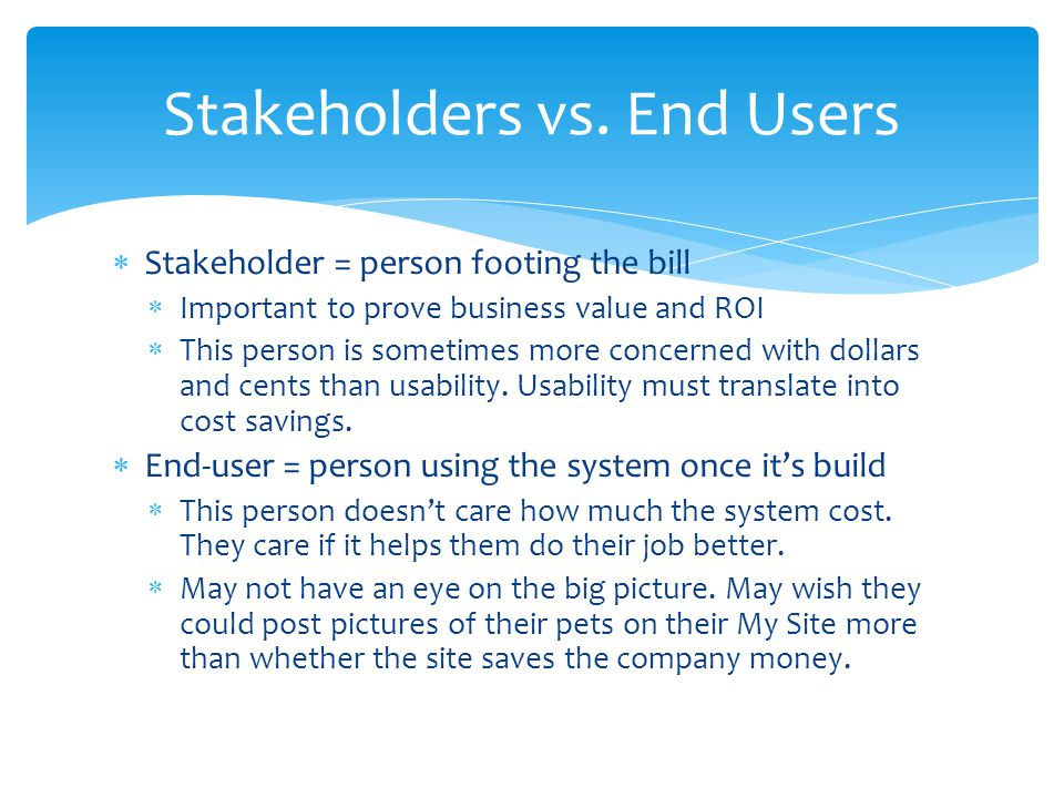 Stakeholders vs. End Users