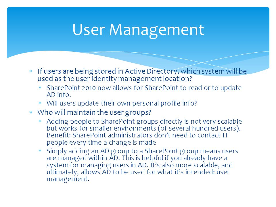 User Management If users are being stored in Active Directory, which system will be used as the user identity management location