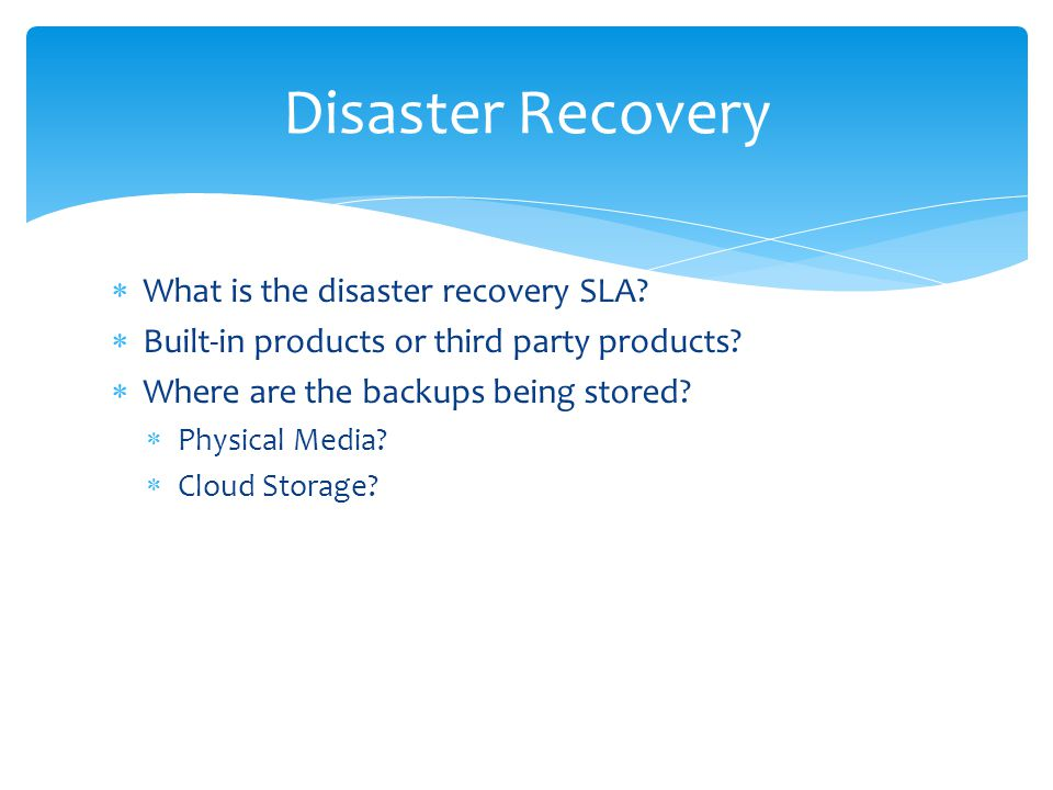 Disaster Recovery What is the disaster recovery SLA