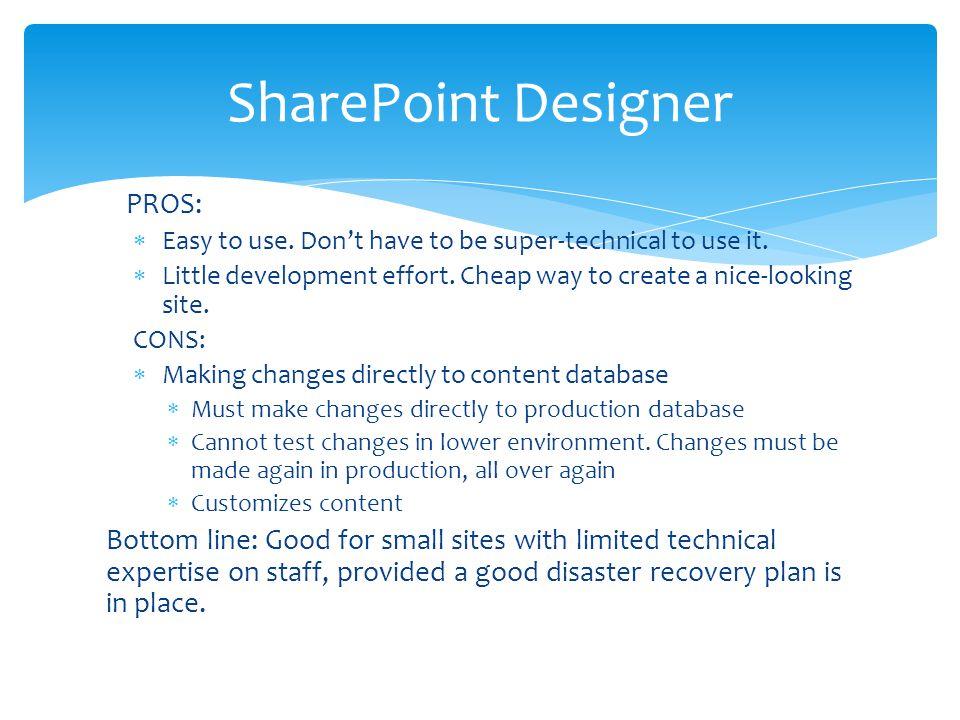 SharePoint Designer PROS: