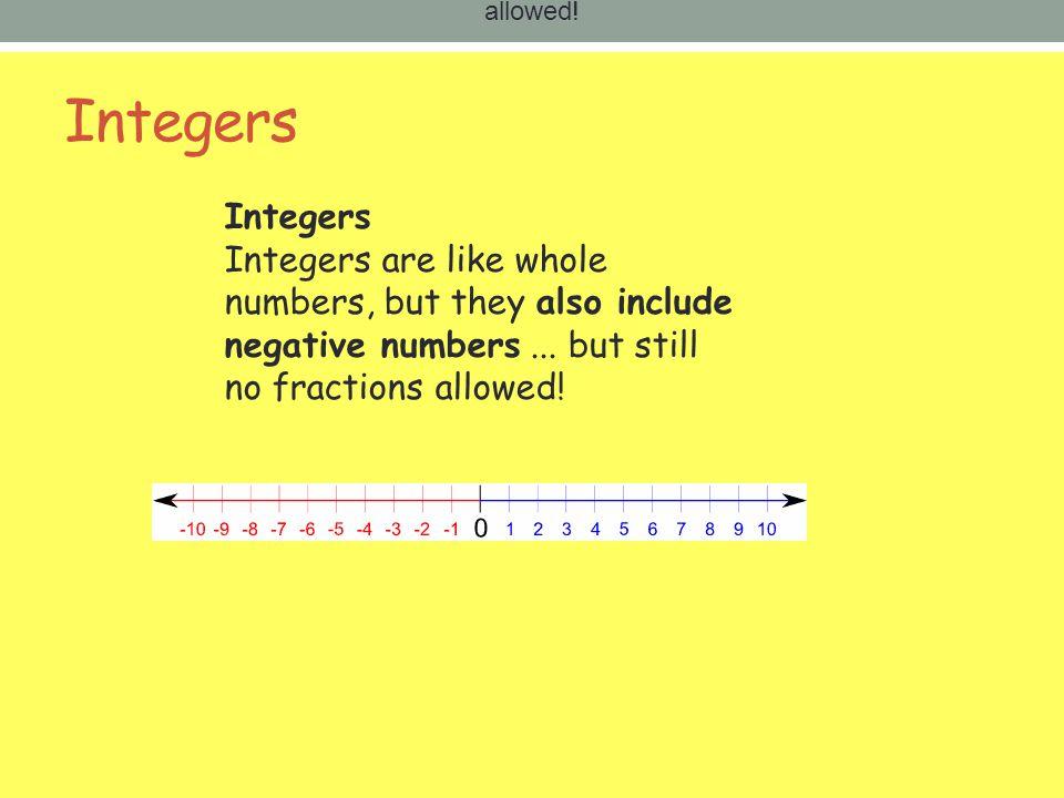 allowed. Integers. Integers.