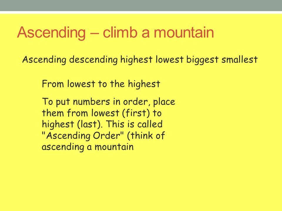 Ascending – climb a mountain