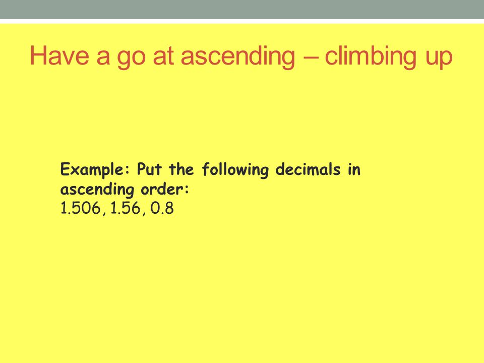 Have a go at ascending – climbing up