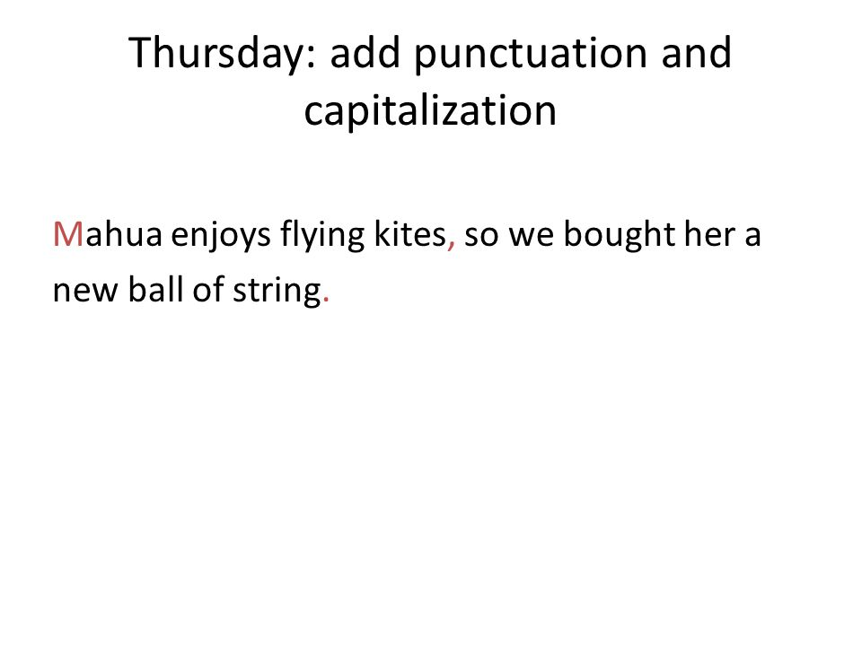 Thursday: add punctuation and capitalization
