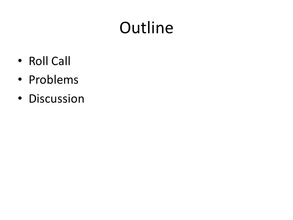 Outline Roll Call Problems Discussion