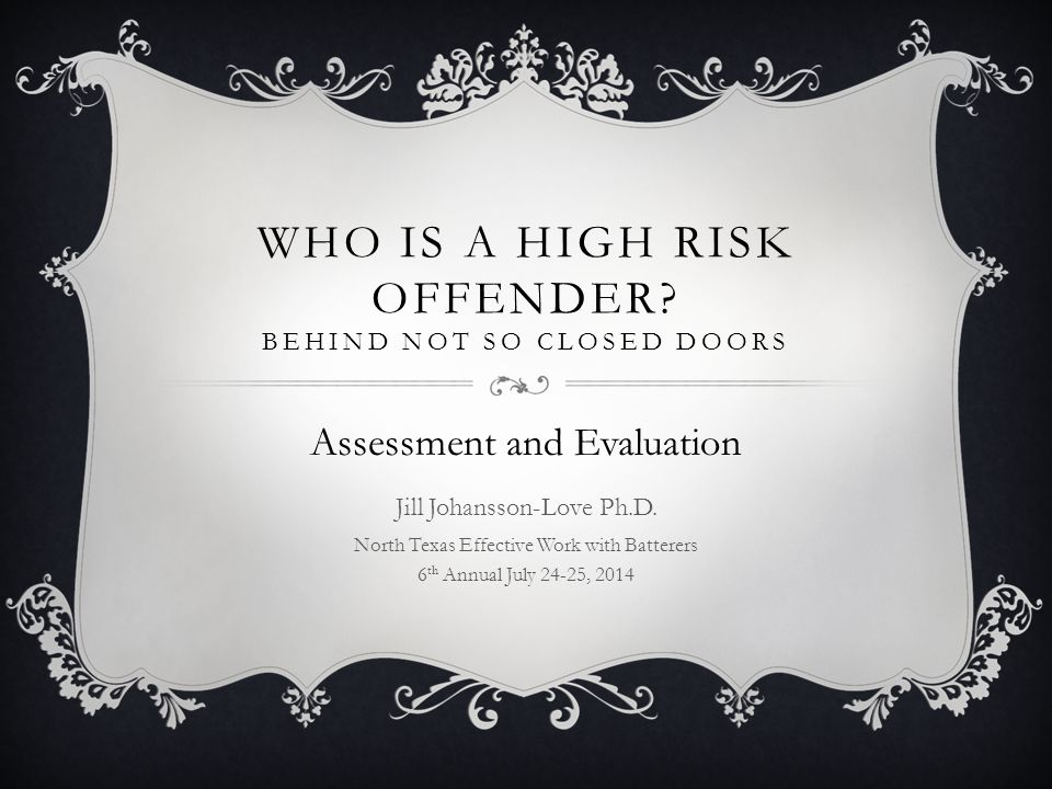 Who is a high risk offender Behind not so closed doors