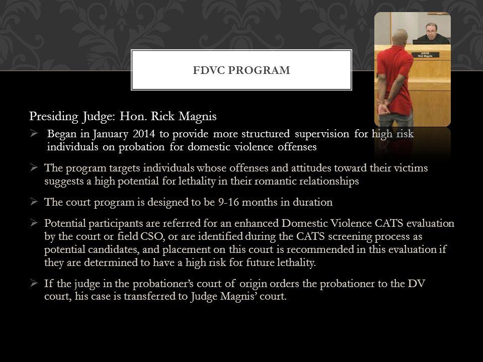 Presiding Judge: Hon. Rick Magnis