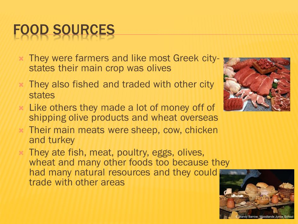 Food Sources They were farmers and like most Greek city-states their main crop was olives. They also fished and traded with other city states.