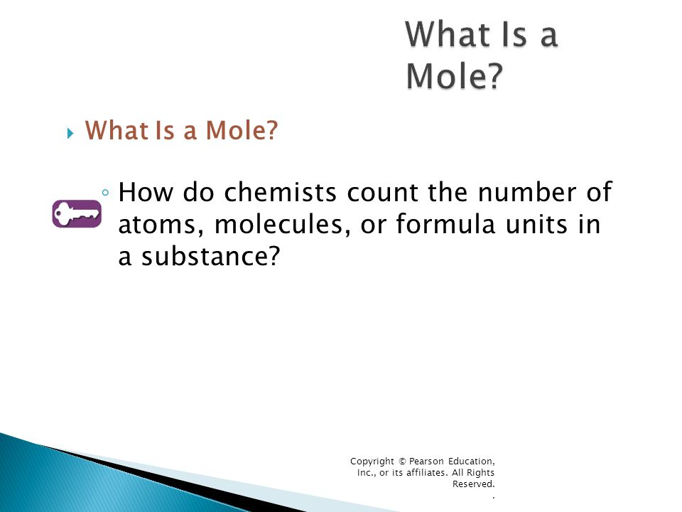 What Is a Mole What Is a Mole How do chemists count the number of atoms, molecules, or formula units in a substance