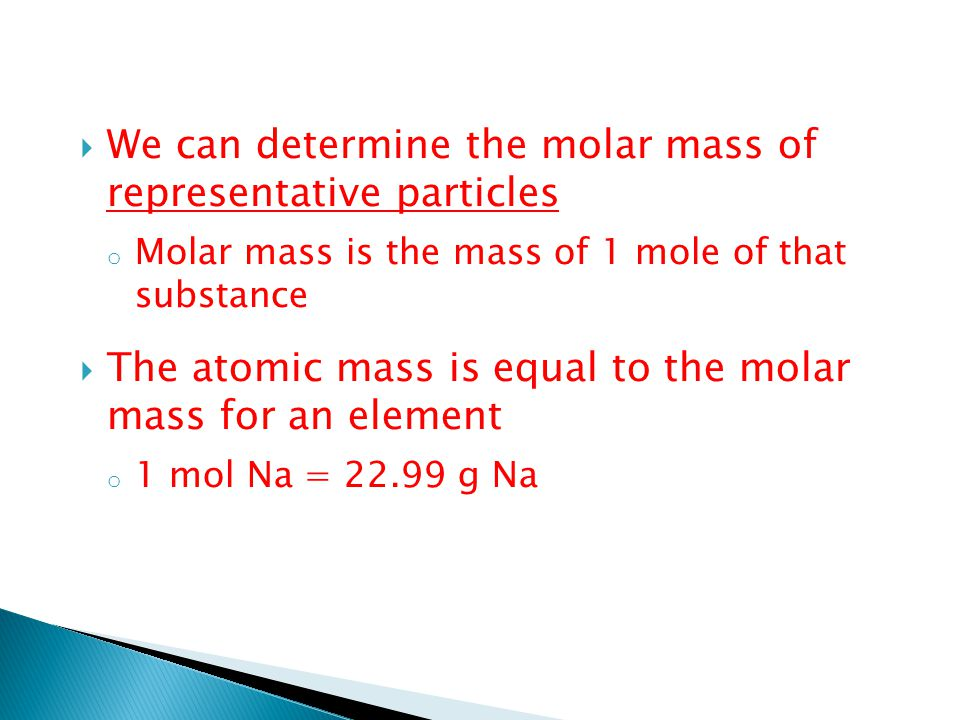 We can determine the molar mass of representative particles
