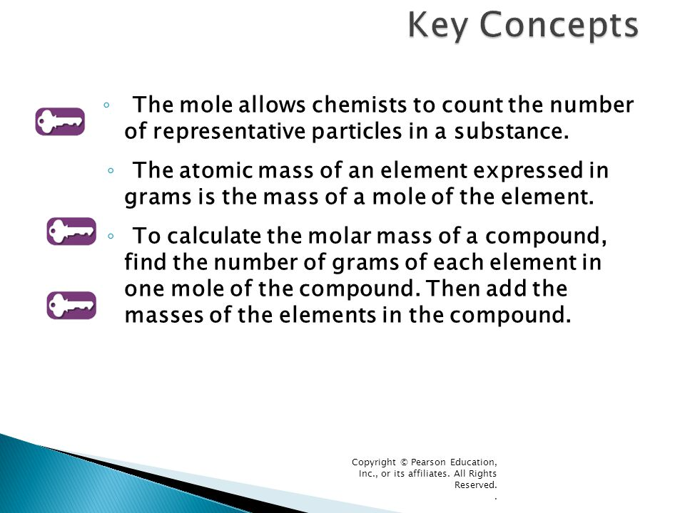 Key Concepts The mole allows chemists to count the number of representative particles in a substance.