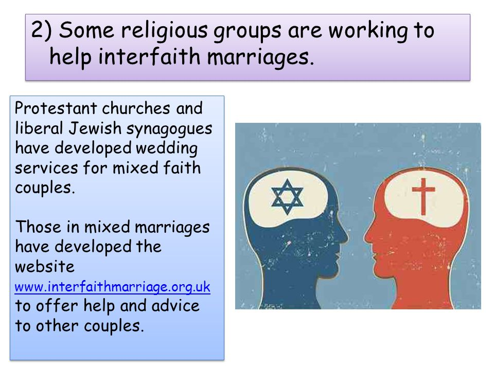 2) Some religious groups are working to help interfaith marriages.