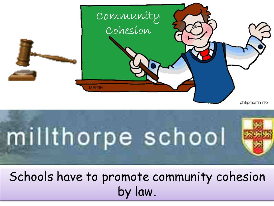 Schools have to promote community cohesion by law.