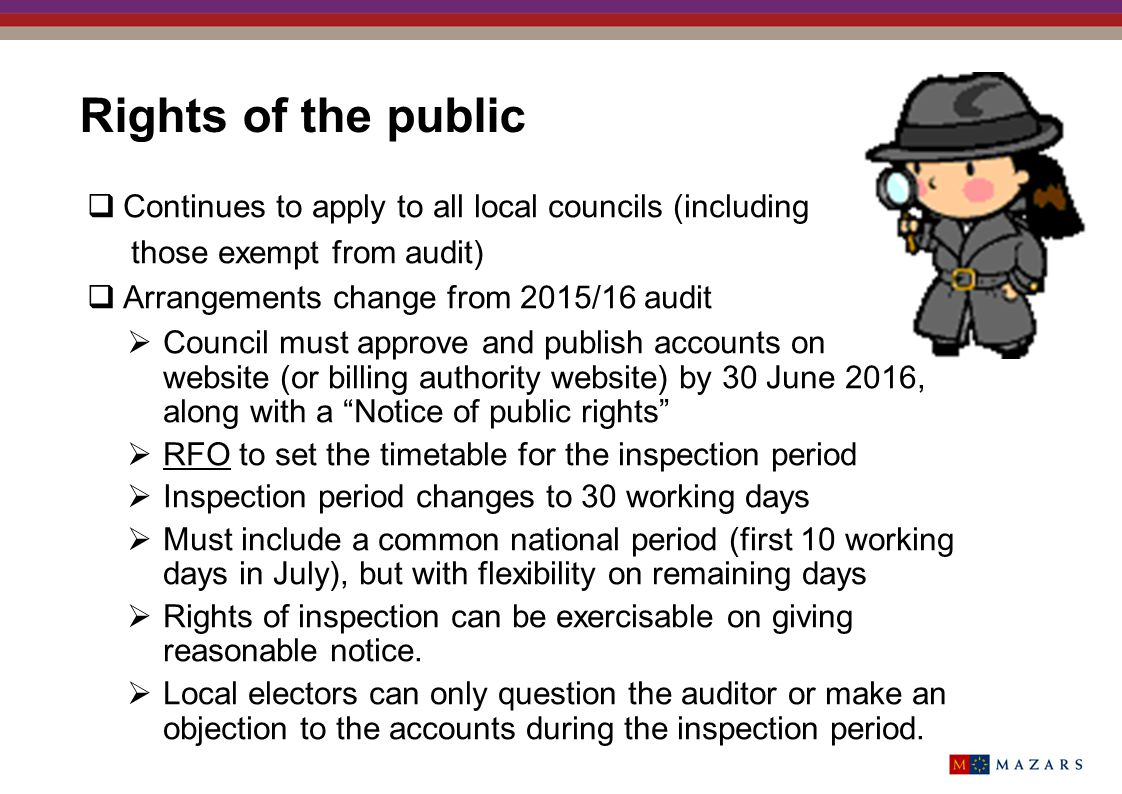 Rights of the public Continues to apply to all local councils (including. those exempt from audit)