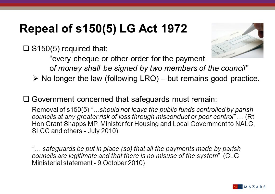 Repeal of s150(5) LG Act 1972 S150(5) required that: