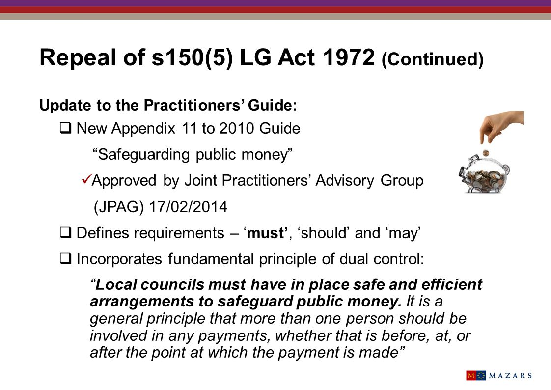 Repeal of s150(5) LG Act 1972 (Continued)