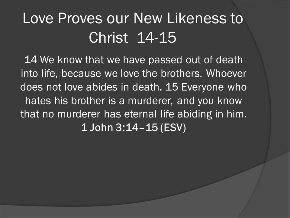 Love Proves our New Likeness to Christ 14‑15