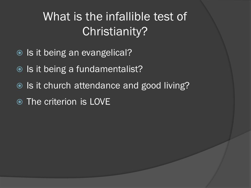 What is the infallible test of Christianity
