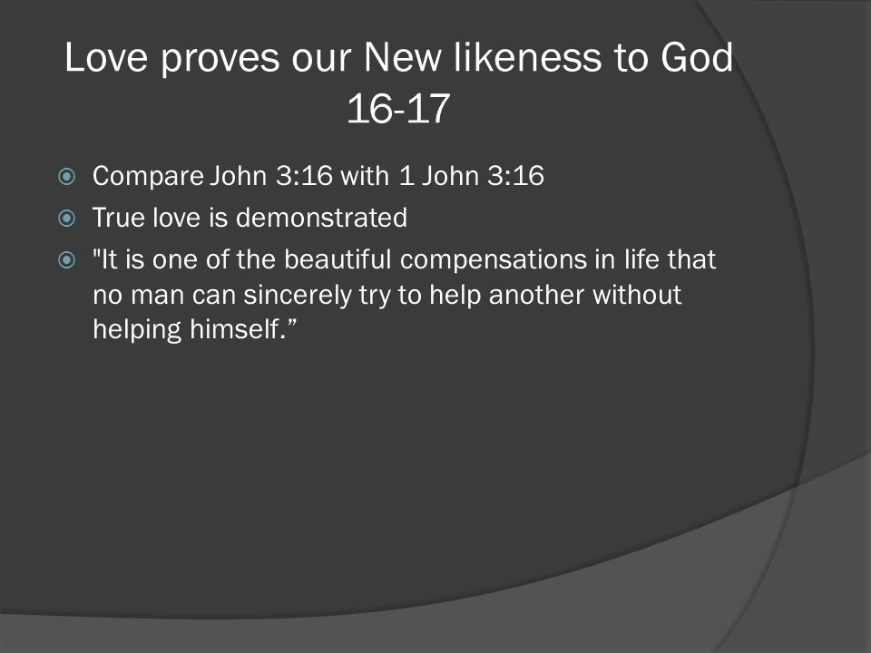 Love proves our New likeness to God 16‑17