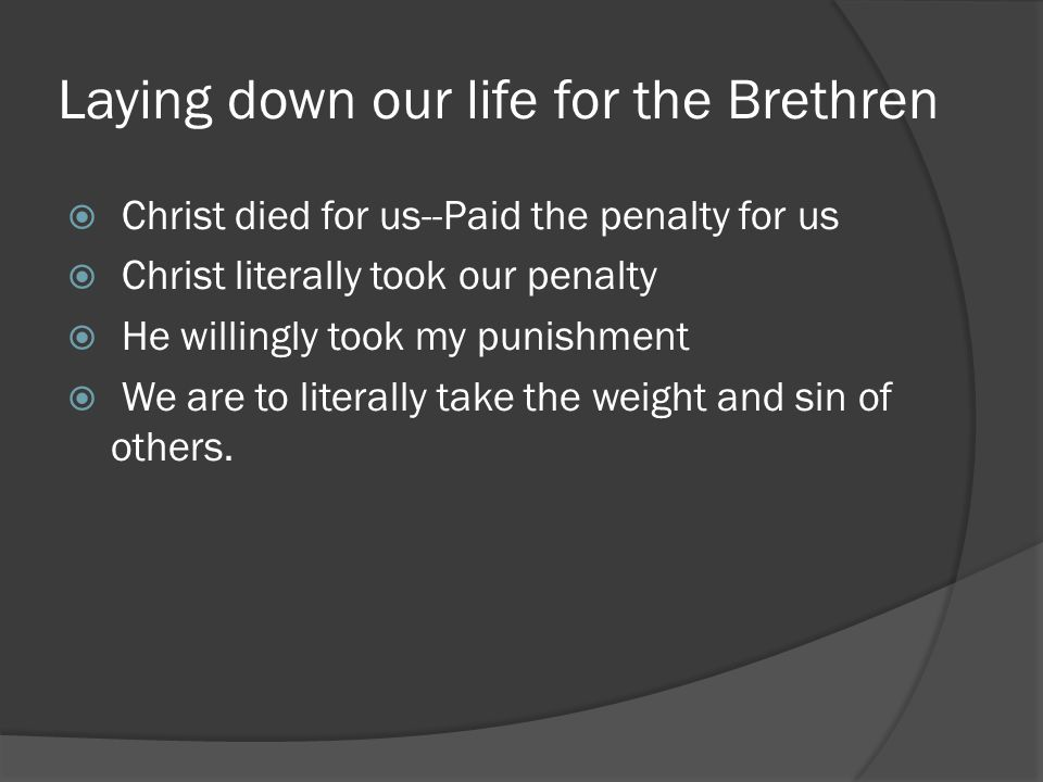 Laying down our life for the Brethren
