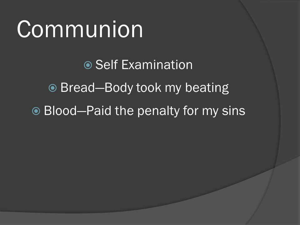 Communion Self Examination Bread—Body took my beating