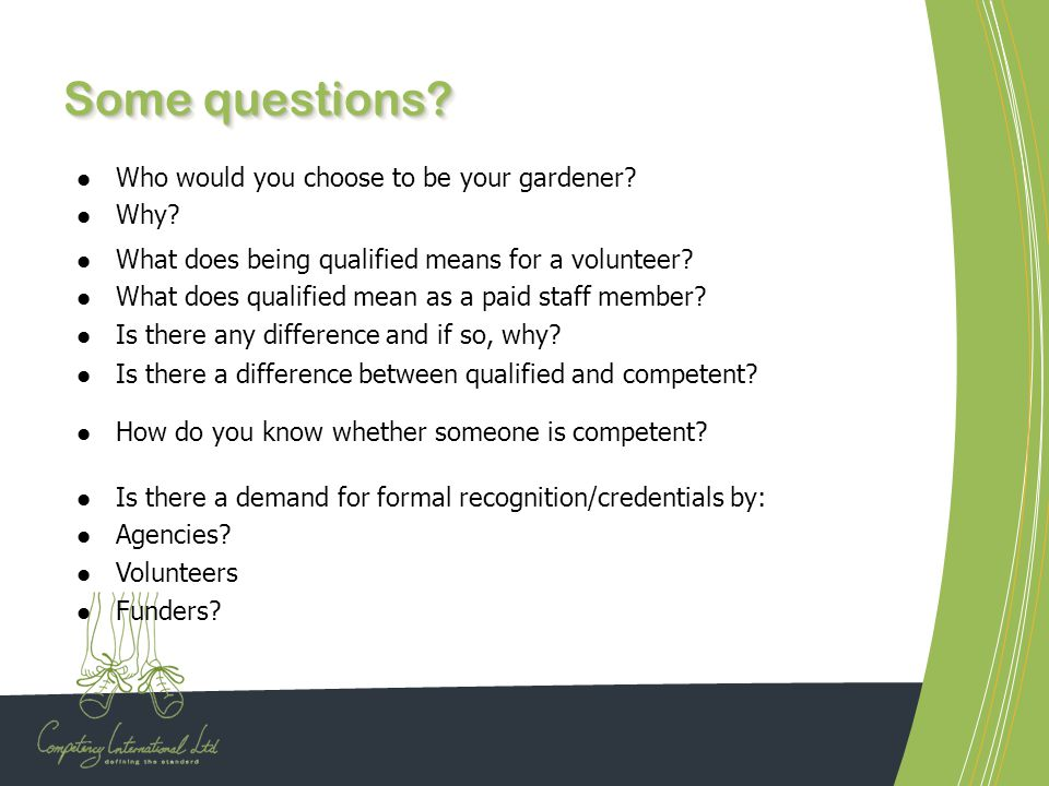 Some questions Who would you choose to be your gardener Why