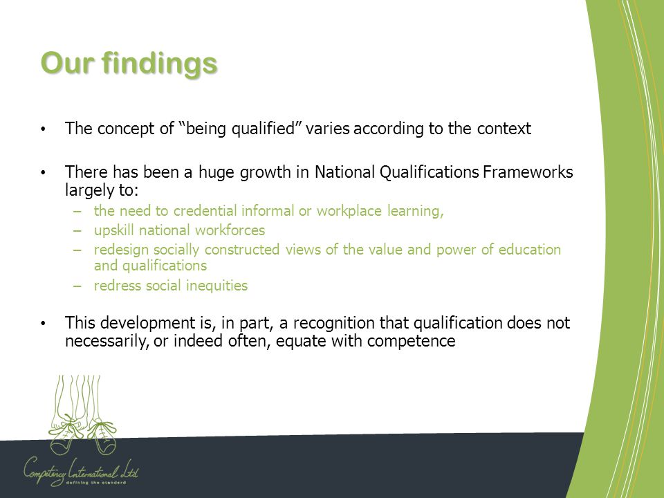 Our findings The concept of being qualified varies according to the context.