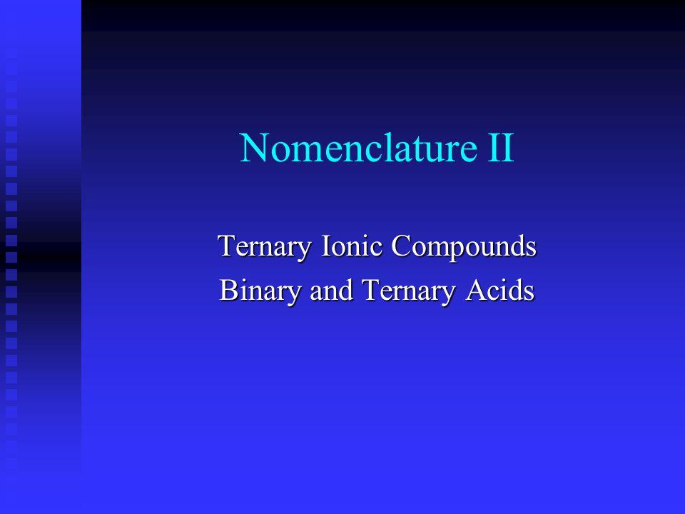 Ternary Ionic Compounds Binary and Ternary Acids
