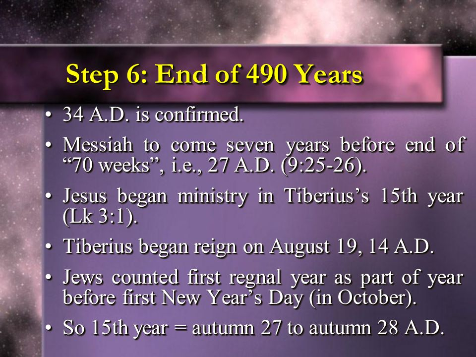 Step 6: End of 490 Years 34 A.D. is confirmed.