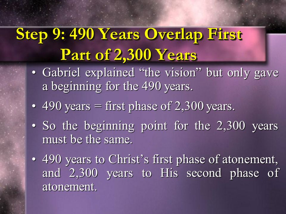 Step 9: 490 Years Overlap First Part of 2,300 Years