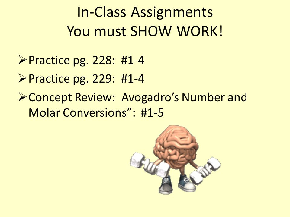 In-Class Assignments You must SHOW WORK!