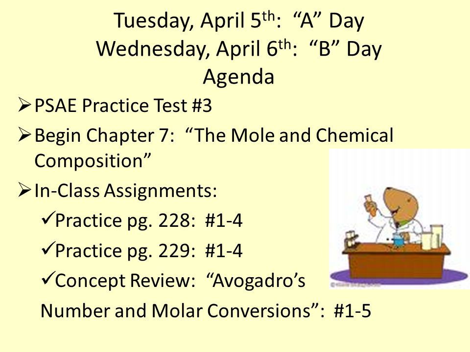 Tuesday, April 5th: A Day Wednesday, April 6th: B Day Agenda