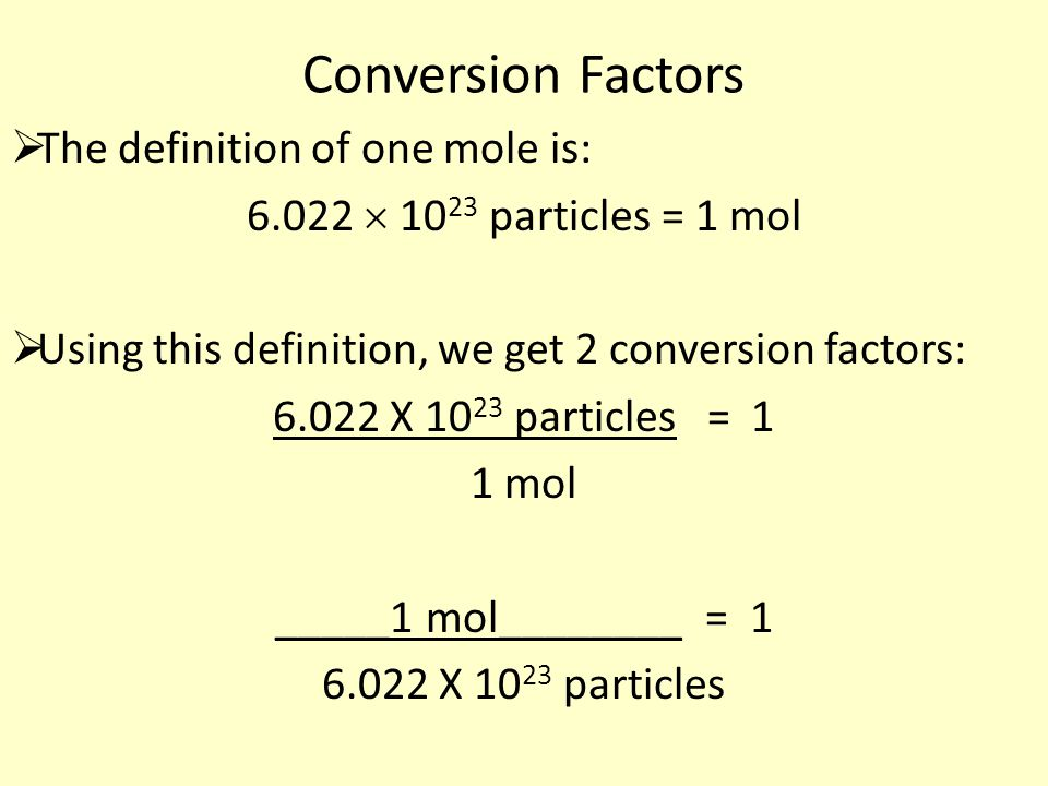 Conversion Factors The definition of one mole is: