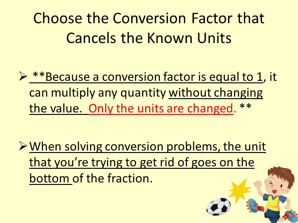 Choose the Conversion Factor that Cancels the Known Units