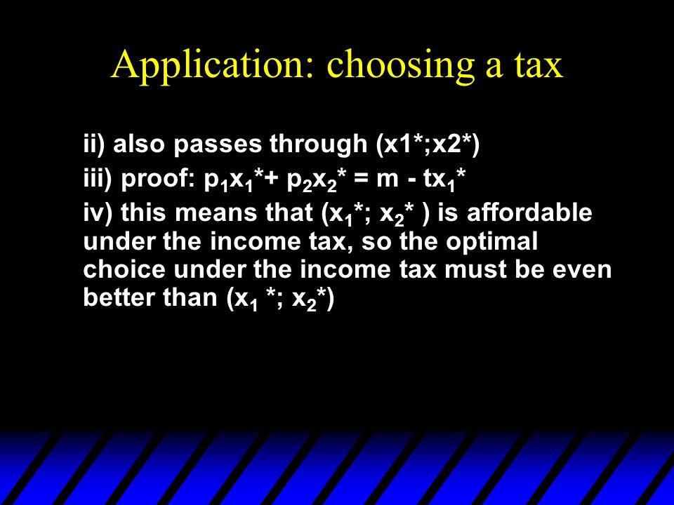 Application: choosing a tax