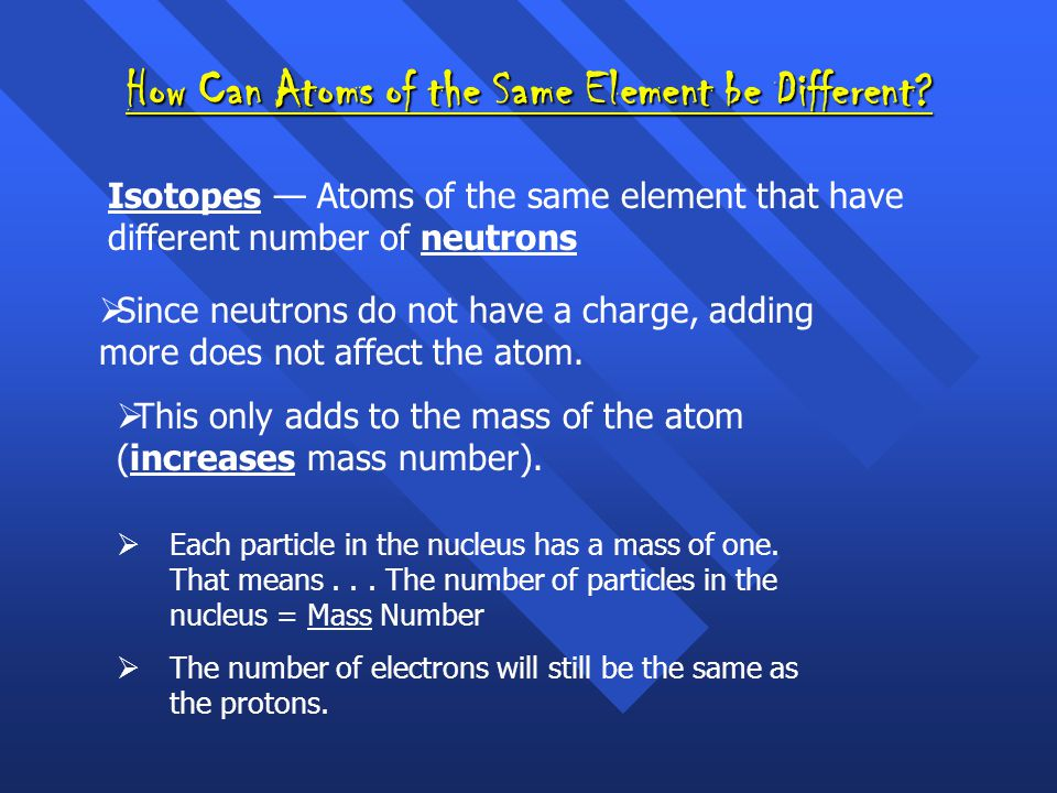 How Can Atoms of the Same Element be Different