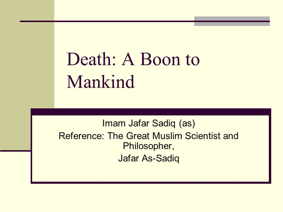 Death: A Boon to Mankind