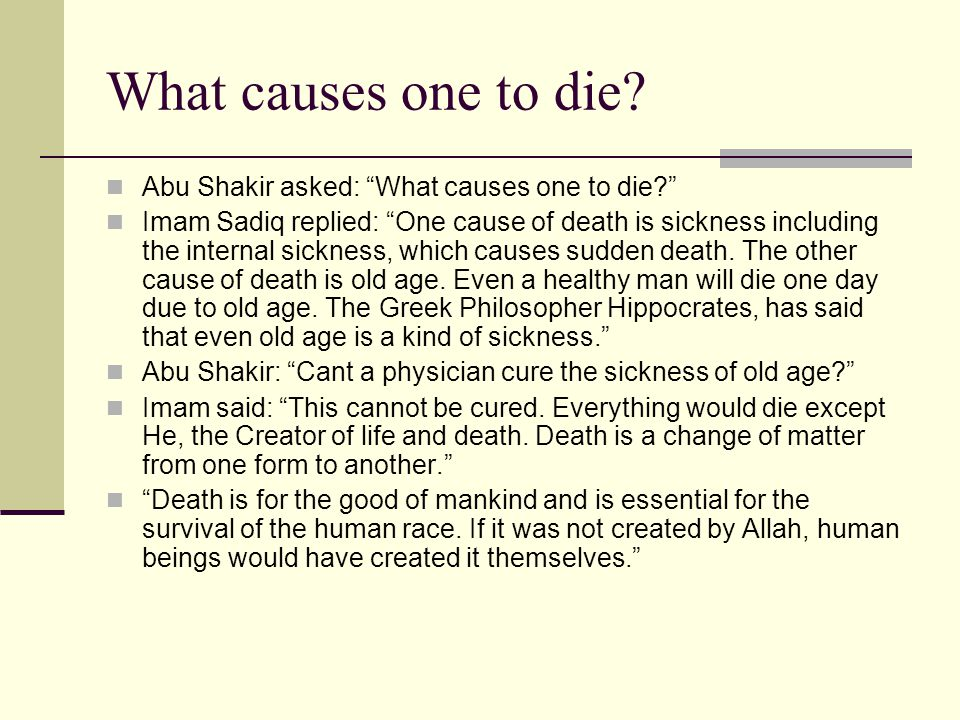 What causes one to die Abu Shakir asked: What causes one to die