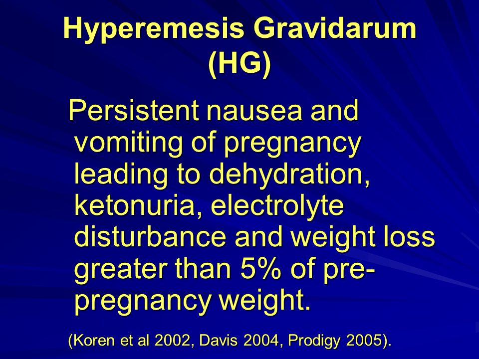 Hyperemesis Gravidarum (HG)