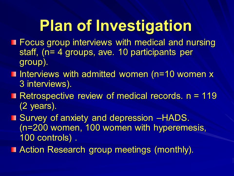 Plan of Investigation Focus group interviews with medical and nursing staff, (n= 4 groups, ave. 10 participants per group).